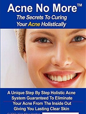 Acne No More – Cure your Acne Holistically within 60 Days – eBook