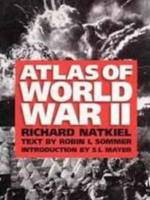 Atlas Of WWII – Richard Natkiel – eBook