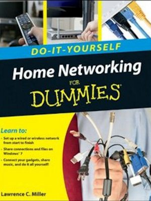 Home Networking (Do-it-Yourself) For Dummies – eBook