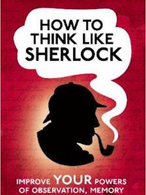 How to Think Like Sherlock Holmes – eBook
