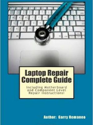 Laptop Repair Complete Guide – Including Motherboard Component L