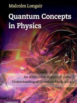 Quantum Concepts in Physics – Understanding of Quantum Mechanics