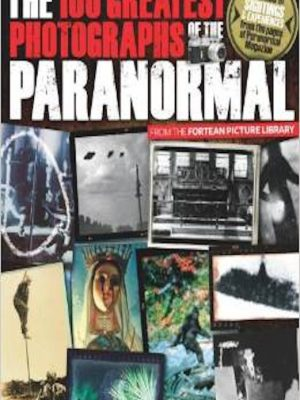 The 100 Greatest Photographs of the Paranormal – eBook
