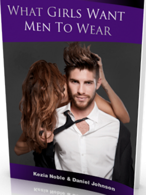 What Girls Want Men To Wear – Ultimate Style Guide For Men – eBook