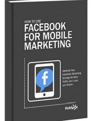 How to use Facebook for mobile marketing – eBook