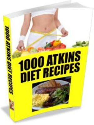 1000 Atkins Diet Recipes – eBook