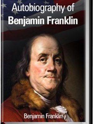 Autobiography of Benjamin Franklin – eBook