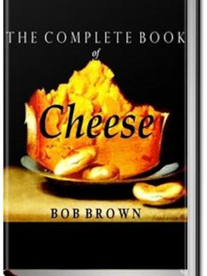 The Complete Book of Cheese – eBook