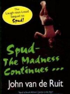 Spud 2 – The Madness Continues – John van de Ruit – eBook