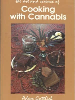 The Art And Science Of Cooking With Cannabis – eBook