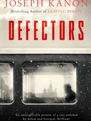 Defectors – Joseph Kanon – eBook