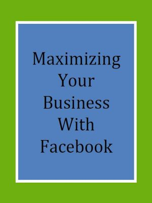 Maximizing_your_business_with_facebook_-_eBook