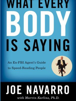 What Every Body is Saying – Joe Navarro – eBook