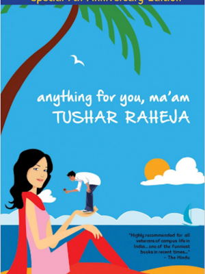 Anything for You Ma'am: A Love Story – Raheja Tushar – eBook