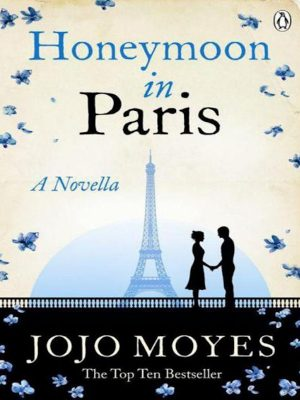 Honeymoon in Paris_ A Novella – Jojo Moyes – eBook