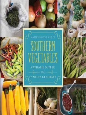 Mastering The Art of Southern Vegetables – Nathalie Dupree – eBook