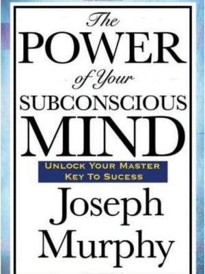 Power of The Subconscious Mind – Joseph Murphy – eBook