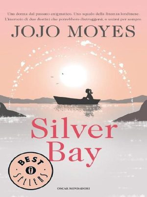 Silver Bay (Italian Edition) – Jojo Moyes – eBook