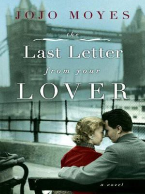 The Last Letter From Your Lover – Jojo Moyes – eBook