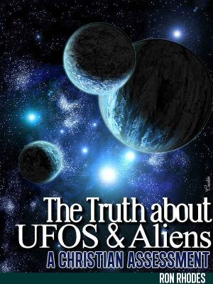 The Truth about UFOS and Aliens – Ron Rhodes – eBook
