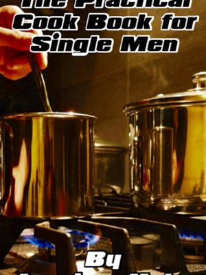 Practical Cookbook for Single Men – Jacobus Kotze – eBook