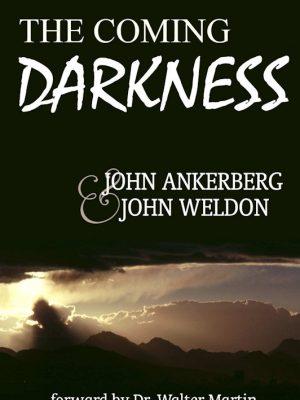 The Coming Darkness – John Ankerberg – eBook
