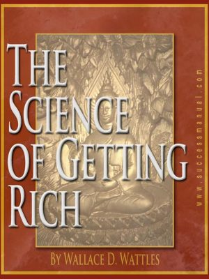 The Science of Getting Rich – Wallace D. Wattles – eBook