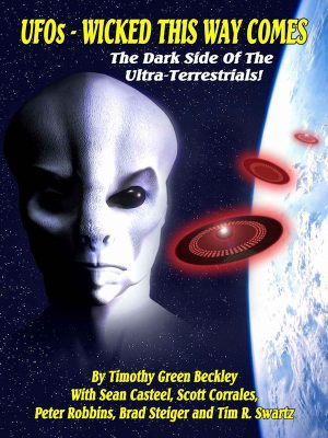 UFOs – Wicked This Way Comes – Timothy Green Beckley – eBook