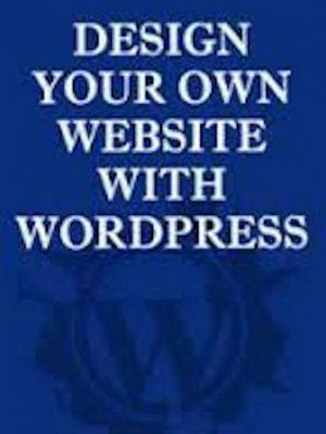 Design Your Own Website With WordPress – eBook