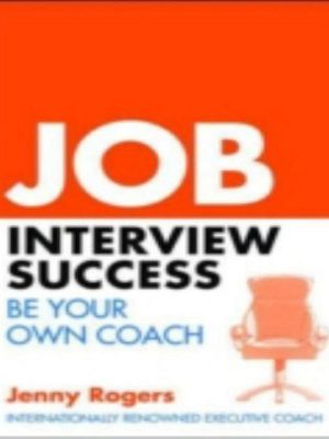 Job Interview Success – Be Your Own Coach – eBook
