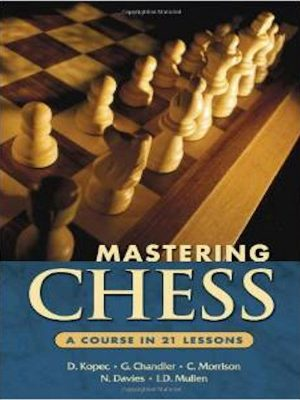 Mastering Chess – A 21 Lessons Course – eBooks