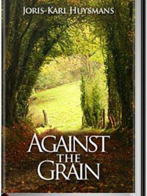Against the Grain – Joris Karl Huysmans – eBook