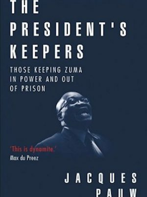 The Presidents Keepers (Zuma) – Jacques Pauw – eBook