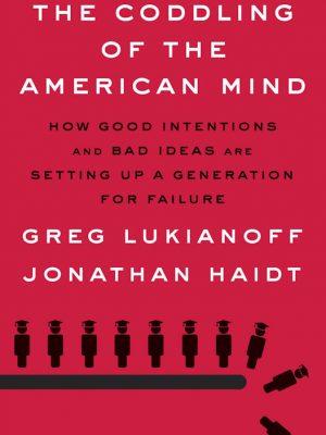 The Coddling of the American – Greg Lukianoff – eBook
