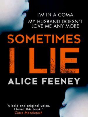Sometimes I Lie – Alice Feeney – eBook