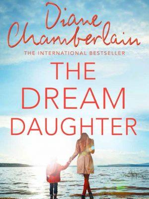 The Dream Daughter – Diane Chamberlain – eBook