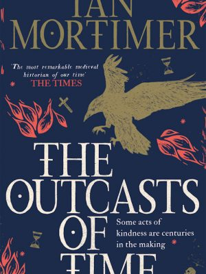The Outcasts of Time – Ian Mortimer – eBook