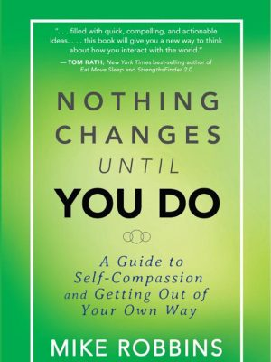 Nothing Changes Until You Do – Mike Robbins – eBook
