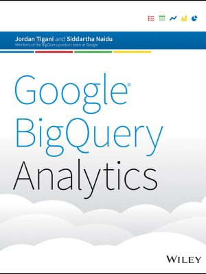 Google BigQuery Analytics – Jordan Tigani – eBook