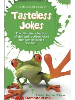 The Mammoth Book of Tasteless Jokes – E Henry Thripshaw – eBook