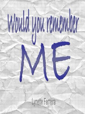 Would You Remember Me – Lynette Ferreira – eBook