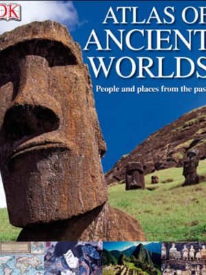 Atlas of Ancient Worlds – Peter Chrisp – eBook