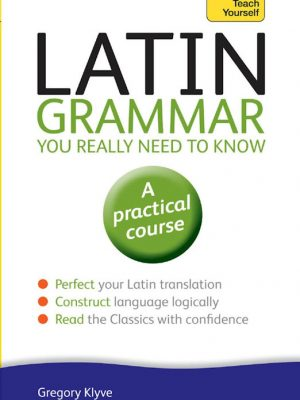 Latin Grammar You Really Need to Know – Gregory Klyve – eBook
