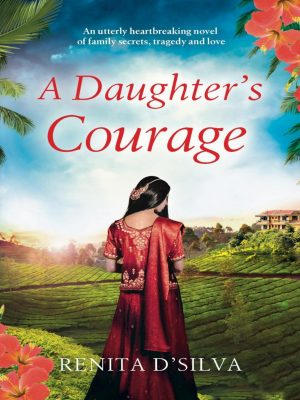 A Daughter's Courage – Renita D'Silva – eBook