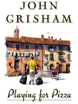John Grisham – Playing for Pizza