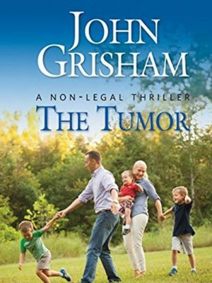 John Grisham – The Tumor