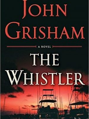 John Grisham – The Whistler