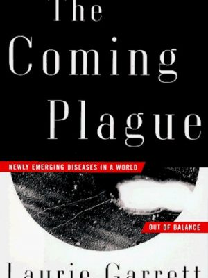 The Coming Plague – Laurie Garrett